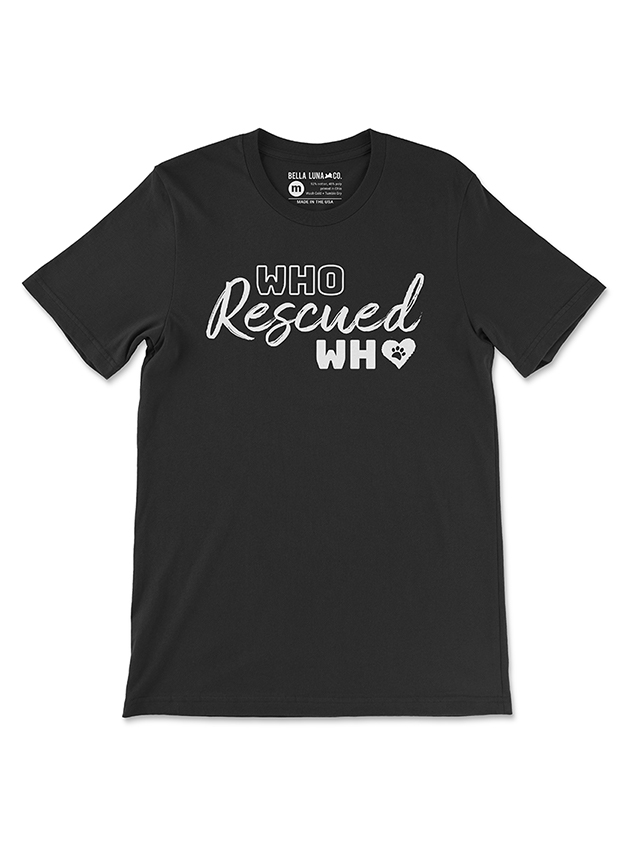 Who Rescued Who - Unisex Shirt